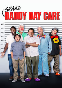 Watch Grand-Daddy Day Care 2019 movie online, Download Grand-Daddy Day Care 2019 movie