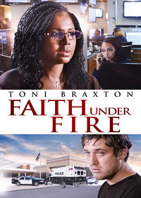 Watch Faith Under Fire 2018 movie online, Download Faith Under Fire 2018 movie