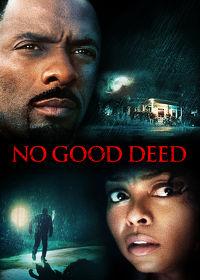 Watch No Good Deed 2014 movie online, Download No Good Deed 2014 movie