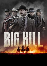 Watch Big Kill 2018 movie online, Download Big Kill 2018 movie