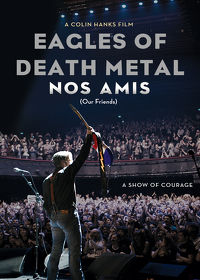 Watch Eagles of Death Metal: Nos Amis (Our Friends) 2017 movie online, Download Eagles of Death Metal: Nos Amis (Our Friends) 2017 movie