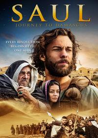 Watch Saul: Journey to Damascus 2015 movie online, Download Saul: Journey to Damascus 2015 movie