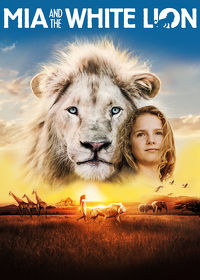Watch Mia And The White Lion 2019 movie online, Download Mia And The White Lion 2019 movie