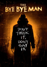 Watch The Bye Bye Man 2017 movie online, Download The Bye Bye Man 2017 movie