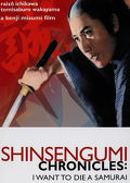 Watch Shinsengumi Chronicles: I Want To Die A Samurai 2010 movie online, Download Shinsengumi Chronicles: I Want To Die A Samurai 2010 movie