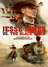 Watch Jesse James vs. The Black Train 2017 movie online, Download Jesse James vs. The Black Train 2017 movie