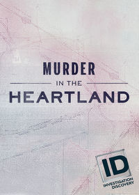 Watch Murder in the Heartland: Season 1  movie online, Download Murder in the Heartland: Season 1  movie