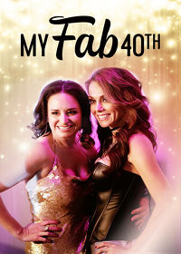 Watch My Fab 40th: Season 1  movie online, Download My Fab 40th: Season 1  movie