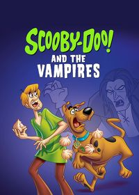 Watch Scooby-Doo and the Vampires: Season 1  movie online, Download Scooby-Doo and the Vampires: Season 1  movie