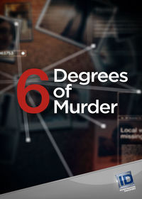 Watch Six Degrees of Murder: Season 1  movie online, Download Six Degrees of Murder: Season 1  movie