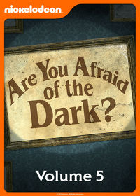 Watch Are You Afraid of the Dark?: Season 5  movie online, Download Are You Afraid of the Dark?: Season 5  movie