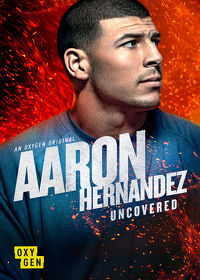 Watch Aaron Hernandez Uncovered: Season 1  movie online, Download Aaron Hernandez Uncovered: Season 1  movie