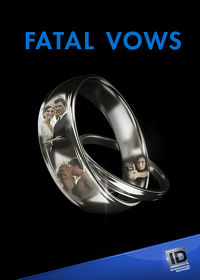 Watch Fatal Vows: Season 4  movie online, Download Fatal Vows: Season 4  movie