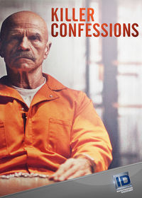 Watch Killer Confessions: Season 1  movie online, Download Killer Confessions: Season 1  movie