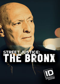Watch Street Justice: The Bronx: Season 1  movie online, Download Street Justice: The Bronx: Season 1  movie