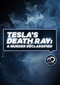 Watch Tesla's Death Ray: A Murder Declassified: Season 1  movie online, Download Tesla's Death Ray: A Murder Declassified: Season 1  movie