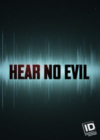 Watch Hear No Evil: Season 1  movie online, Download Hear No Evil: Season 1  movie