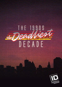 Watch The 1990s: The Deadliest Decade: Season 1  movie online, Download The 1990s: The Deadliest Decade: Season 1  movie