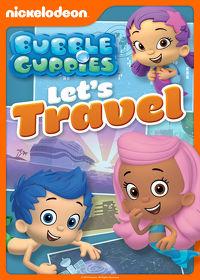 Watch Bubble Guppies: Let's Travel: Season 1  movie online, Download Bubble Guppies: Let's Travel: Season 1  movie