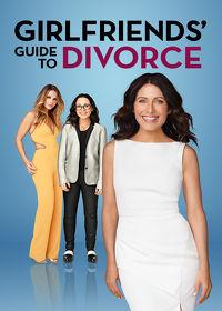 Watch Girlfriends' Guide to Divorce: Season 1  movie online, Download Girlfriends' Guide to Divorce: Season 1  movie