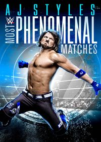 Watch WWE: AJ Styles: Most Phenomenal Matches: Season 1  movie online, Download WWE: AJ Styles: Most Phenomenal Matches: Season 1  movie