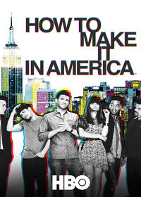 Watch How to Make It in America  movie online, Download How to Make It in America  movie