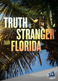 Watch Truth is Stranger Than Florida  movie online, Download Truth is Stranger Than Florida  movie