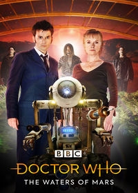 Watch Doctor Who, Special: The Waters of Mars  movie online, Download Doctor Who, Special: The Waters of Mars  movie