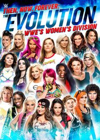 Watch WWE: Then, Now, Forever: The Evolution of WWE's Women's Division  movie online, Download WWE: Then, Now, Forever: The Evolution of WWE's Women's Division  movie