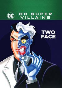 Watch DC Super-Villains: Two Face  movie online, Download DC Super-Villains: Two Face  movie